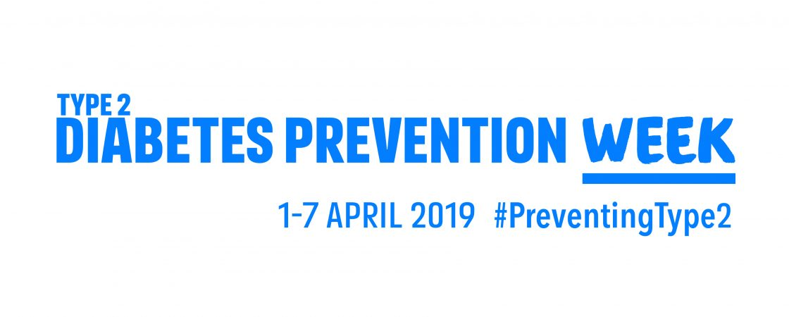 Type 2 Diabetes Prevention Week - 1-7 April 2019 #PreveningType2