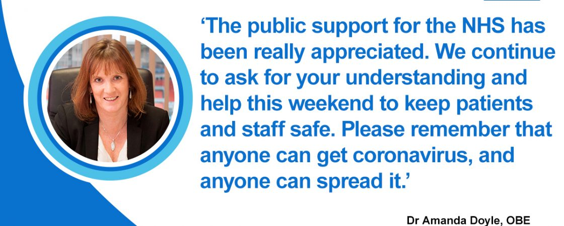 CCG Chief Clinical Officer Dr Amanda Doyle OBE, said: 'The public support for the NHS has been really appreciated. We continue to ask for your understanding and help with weekend to keep patients and staff safe. Please remember that anyone can get coronavirus, and anyone can spread it.'