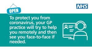 To protect you from coronavirus, your GP practice will try to help you remotely and then see you face to face if needed.