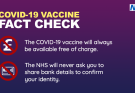 Fact check image - COVID-19 vaccine will always be free, NHS will never ask for bank details