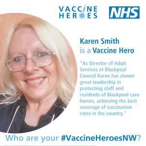 """Picture of Karen Smith Director of Adult Services at Blackpool Council with quote """"Karen has shown great leadership in protecting staff and care homes achieving one of the best vaccination rates in the country"""